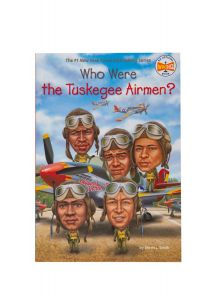 YOUTH BOOK - WHO WERE THE TUSKEGEE AIRMEN?