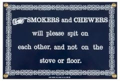 Smokers and Chewers Sign